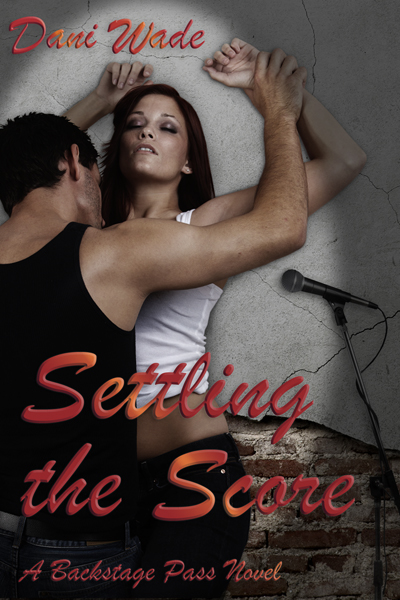 Settling the Score, Backstage Pass, rock star romance, Dani Wade, sexy romantic suspense
